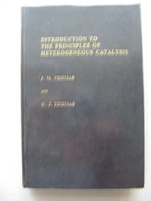 INTRODUCTION TO THE PRINCIPLES OF HETEROGENEOUS CATALYSIS: Thomas, J.M. &