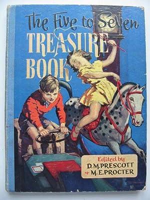 THE FIVE TO SEVEN TREASURE BOOK: Prescott, D.M. & Procter, M.E. & et al,