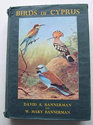 BIRDS OF CYPRUS: Bannerman, D.A. & Bannerman, W. Mary