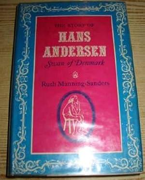 THE STORY OF HANS ANDERSEN SWAN OF DENMARK: Manning-Sanders, Ruth & Andersen, Hans Christian