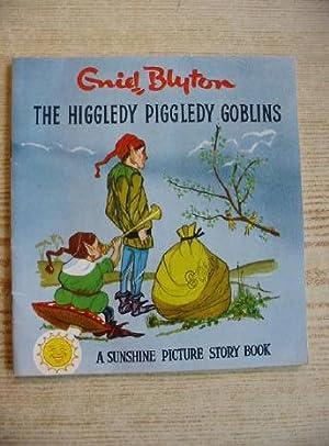 THE HIGGLEDY PIGGLEDY GOBLINS: Blyton, Enid