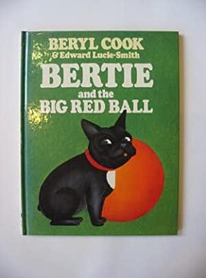 BERTIE AND THE BIG RED BALL: Lucie-Smith, Edward