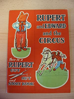 RUPERT AND EDWARD AND THE CIRCUS: Tourtel, Mary