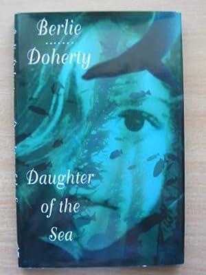 DAUGHTER OF THE SEA: Doherty, Berlie