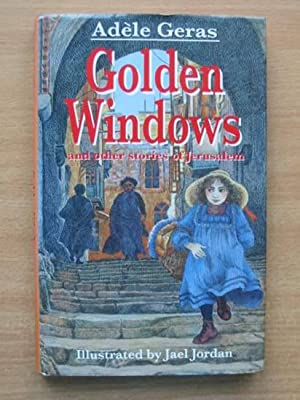 GOLDEN WINDOWS AND OTHER STORIES OF JERUSALEM: Geras, Adele