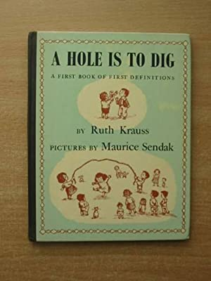 A HOLE IS TO DIG: Krauss, Ruth