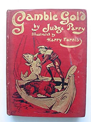 GAMBLE GOLD: Parry, Edward Abbott