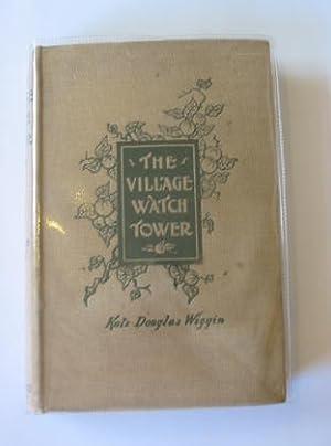 THE VILLAGE WATCH-TOWER: Wiggin, Kate Douglas