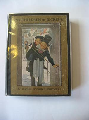 THE CHILDREN OF DICKENS: Crothers, Samuel McChord