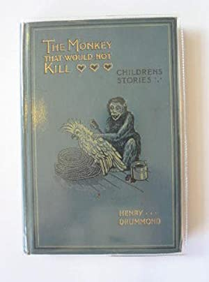 THE MONKEY THAT WOULD NOT KILL: Drummond, Henry