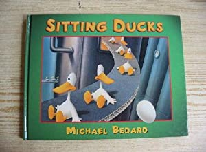 SITTING DUCKS: Bedard, Michael