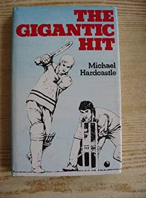 THE GIGANTIC HIT: Hardcastle, Michael