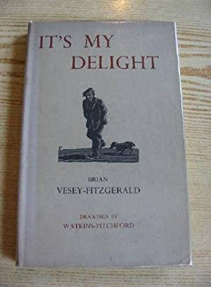 IT'S MY DELIGHT: Vesey-Fitzgerald, Brian