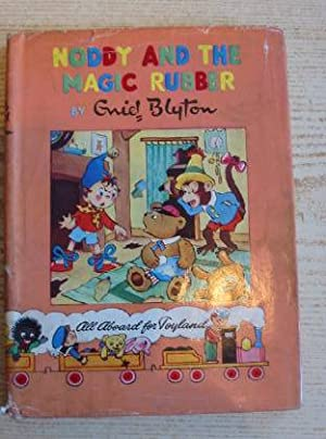 NODDY AND THE MAGIC RUBBER: Blyton, Enid