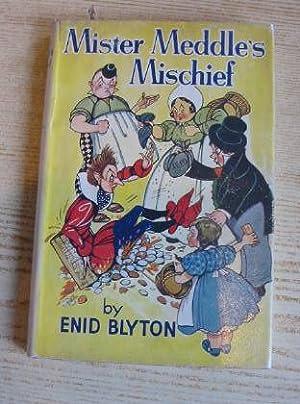 MISTER MEDDLE'S MISCHIEF: Blyton, Enid