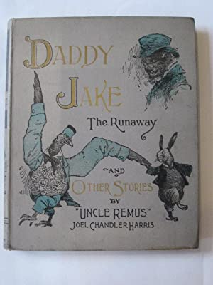 DADDY JAKE THE RUNAWAY AND OTHER STORIES: Harris, Joel Chandler