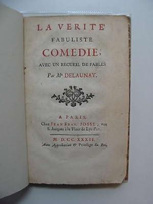 LA VERITE FABULISTE COMEDIE AVEC UN RECUEIL DE FABLES: Delauney, Mr.