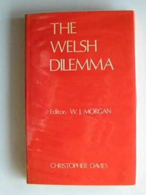THE WELSH DILEMMA: Morgan, W.J.