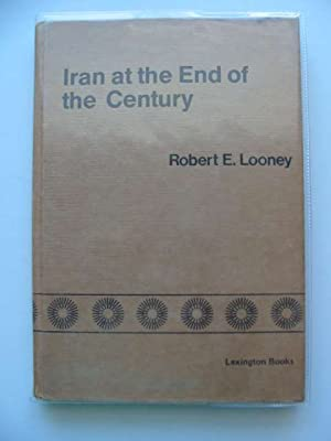 IRAN AT THE END OF THE CENTURY: Looney, Robert E.