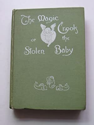 THE MAGIC CROOK OR THE STOLEN BABY: Macdonald, Greville