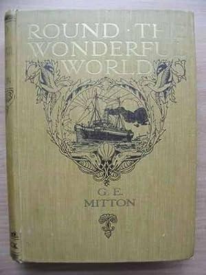 ROUND THE WONDERFUL WORLD: Mitton, G.E.
