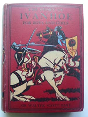 THE STORY OF IVANHOE FOR BOYS AND GIRLS: Scott, Sir Walter & Lang, E.M.