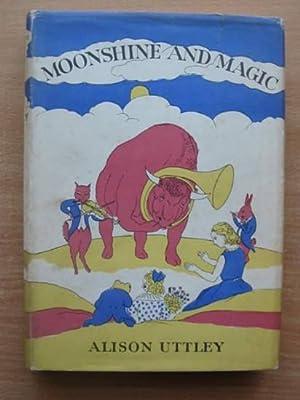 MOONSHINE AND MAGIC: Uttley, Alison