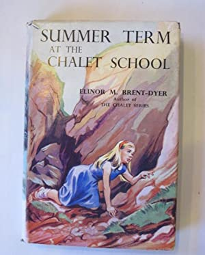 SUMMER TERM AT THE CHALET SCHOOL: Brent-Dyer, Elinor M.
