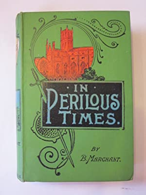 IN PERILOUS TIMES: Marchant, Bessie