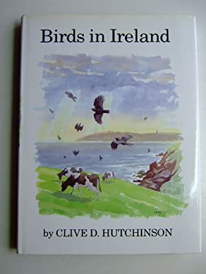 BIRDS IN IRELAND: Hutchinson, Clive D.