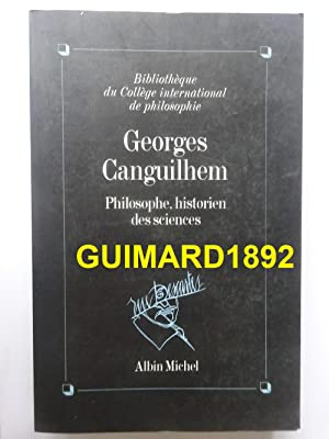 Georges Canguilhem, philosophe, historien des sciences : Actes du colloque, 6-7-8 décembre 1990