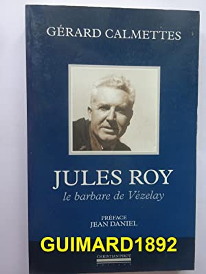 Jules Roy Le barbare de Vézelay