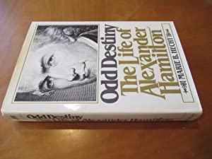 Odd Destiny the Life of Alexander Hamilton