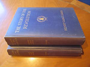 The Story Of The Revolution [Two Volumes, First Printings, With Signatures Of Henry Cabot Lodge]