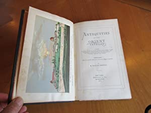 Antiquities Of The Orient Unveiled, Containing A Concise Description Of The Ruins Of King Solomon...