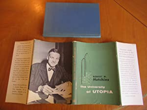The University Of Utopia (First Printing, Inscribed By Robert Maynard Hutchins)