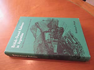 British-Owned Railways In Argentina: Their Effect On Economic Nationalism, 1854-1948