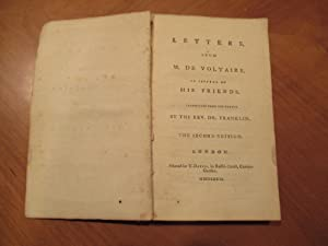 Letters From M. De Voltaire To Several Of His Friends. Translated From The French By The Rev. Dr....
