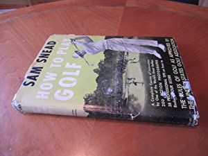 How To Play Golf- 1St- Inscribed By Sam Snead