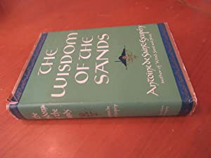 The Wisdom of the Sands: De Saint-Exupery, Antoine
