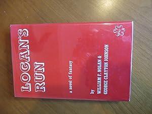 Logan's Run: A Novel of Fantasy: Nolan, William F.,