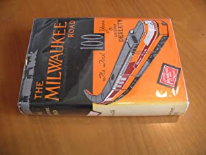 The Milwaukee Road: Its First 100 Years (Association Copy In Dj)