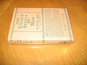 The Unique Status of Man: Carr, H. [Herbert] Wildon