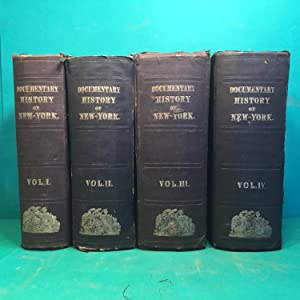 Documentary History of the State of New York 4 Volumes
