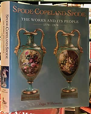 Spode-Copeland-Spode ; The Works and Its People, 1770-1970