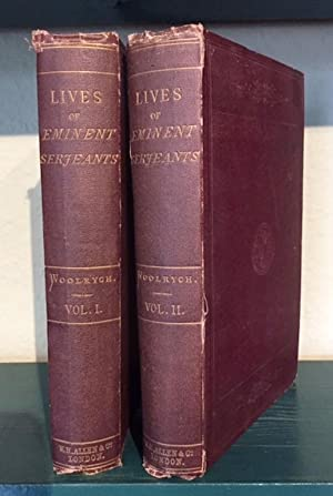Lives of Eminent Serjeants-At-Law of the English Bar. In two volumes.
