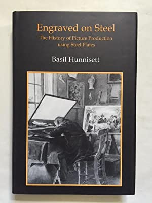 Engraved on Steel : The History of Picture Production Using Steel Plates