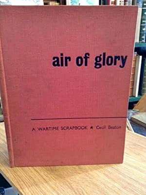 Air of Glory A Wartime Scrapbook: Beaton, Cecil