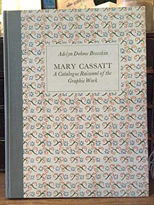 Mary Cassatt : A Catalogue Raisonne of the Graphic Work
