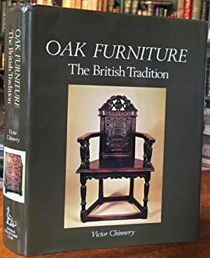 Oak Furniture: The British Tradition: A History of Early Furniture in the British Isles and New E...